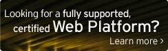 Looking for a fully supported, certified Web Platform?